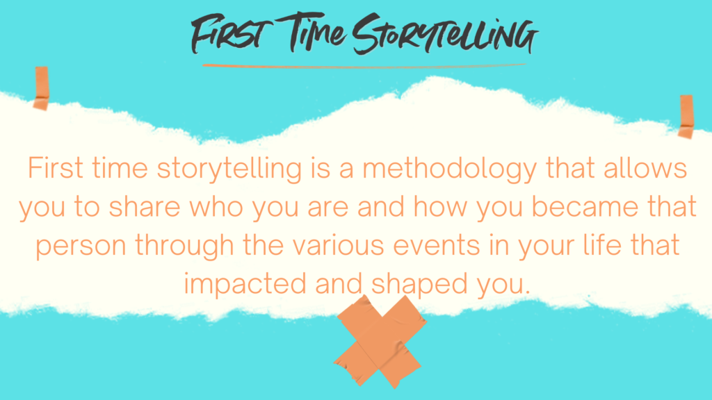 First Time Storytelling Methodology quote