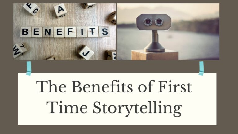 Benefits of First Time Storytelling