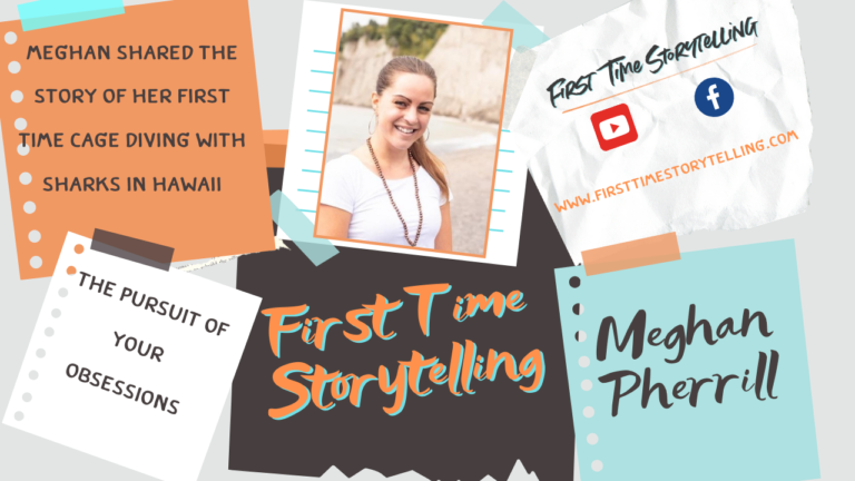 First Time Storytelling Broadcast with Meghan Pherrill