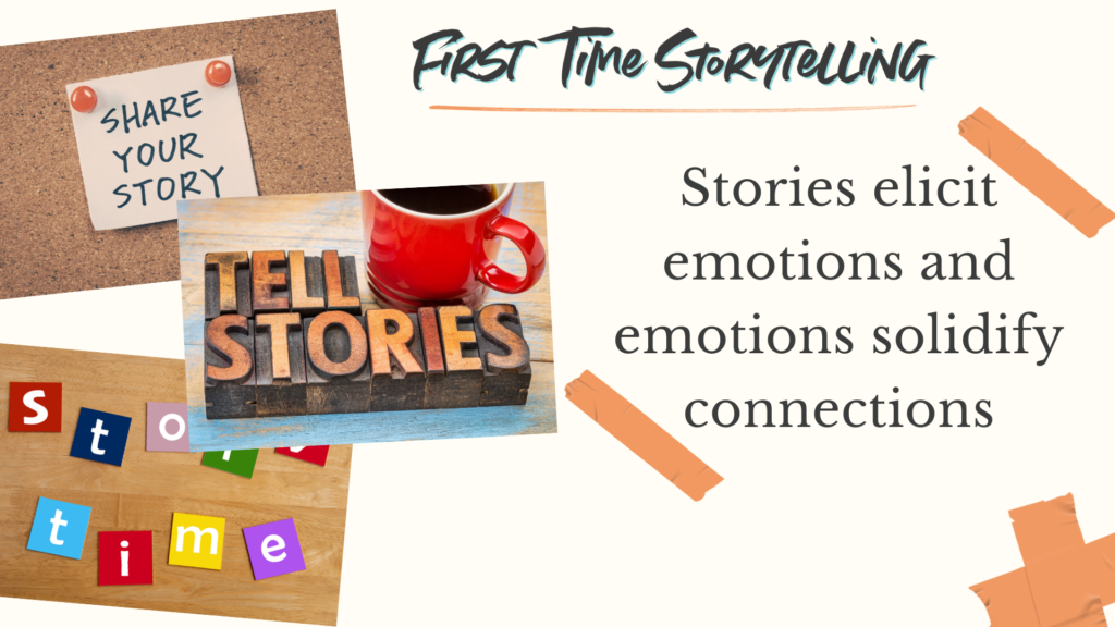 First time stories elicit emotions which is key to making a deeper connection while dating
